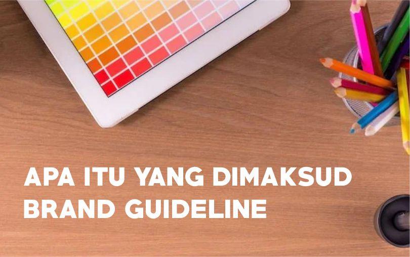 Apa Itu yang Dimaksud Brand Guideline