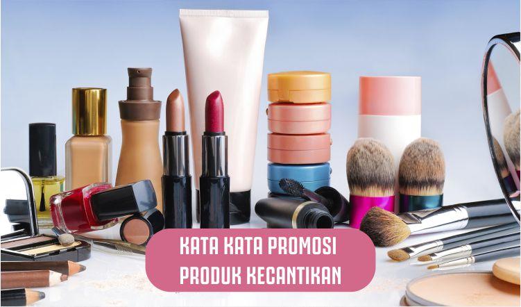 Kata-kata Promosi Produk Kecantikan