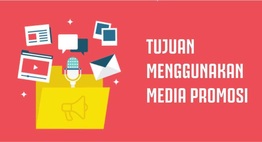 Tujuan dari Menggunakan Media Promosi